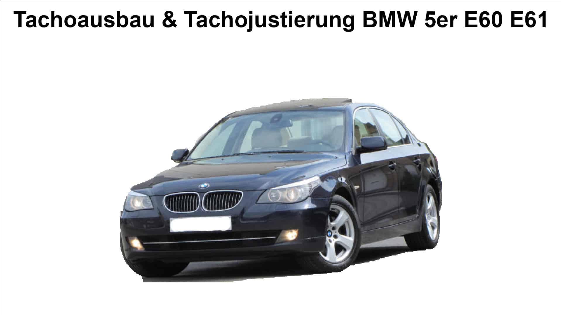Tachojustierung BMW E60